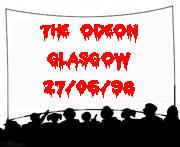 Odeon Glasgow 27/6/98
