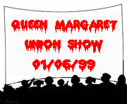 The Queen Margaret Union Show 01/06/99